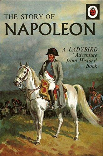 The Story of Napoleon: A Ladybird Adventure from History Book (Ladybird Archive)